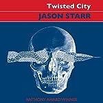 Twisted City: A Dark Domestic Thriller | Jason Starr