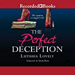 The Perfect Deception | Lutishia Lovely
