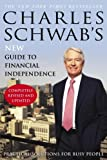 Charles Schwab's New Guide to Financial Independence Completely Revised and Upda ted: Practical Solutions for Busy People