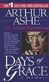Days Of Grace: A Memoir (Black History Titles) (0606310843) by Ashe, Arthur