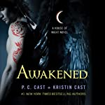 Awakened: House of Night Series, Book 8 (       UNABRIDGED) by P. C. Cast, Kristin Cast Narrated by Caitlin Davies
