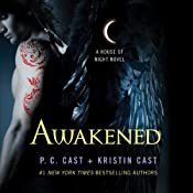 Awakened: House of Night Series, Book 8 | [P. C. Cast, Kristin Cast]