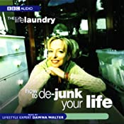 The Life Laundry: How to De-Junk Your Life | [Dawna Walter]