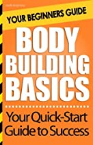 Bodybuilding Basics: Your Beginners Guide