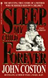 Sleep, My Child, Forever (Onyx True Crime)