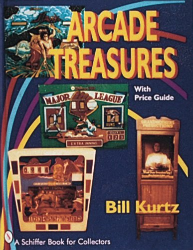 Arcade Treasures: With Price Guide (A Schiffer Book for Collectors)