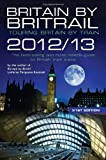 img - for Britain by Britrail 2012/13: Touring Britain by Train book / textbook / text book