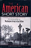 The American Short Story -- A Treasury of the Memorable and Familiar