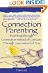 Connection Parenting: Parenting Throu...