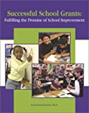 Successful School Grants: Fulfilling the Promise of School Improvement