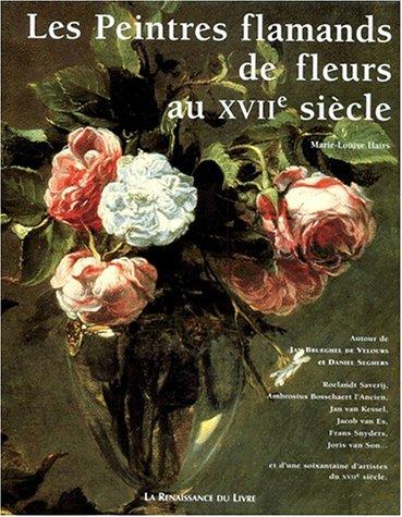 Les peintres flamands de fleurs au xviie tous les prix for Le prix des fleurs