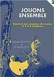 echange, troc Claude Delangle, Christophe Bois - Jouons ensemble Volume 2