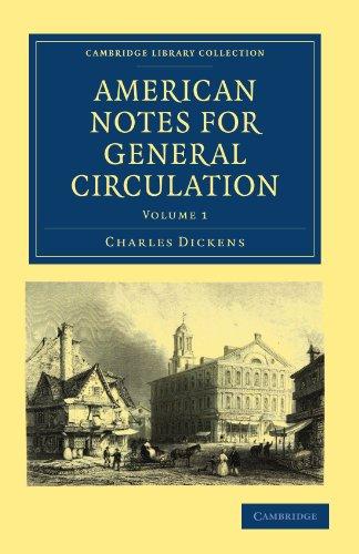 American Notes for General Circulation (Cambridge Library Collection - North American History)