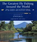 The Greatest Fly Fishing Around the W...