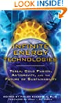 Infinite Energy Technologies: Tesla,...