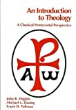 img - for An Introduction to Theology: A Classical Pentecostal Perspective book / textbook / text book