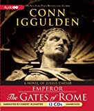 Conn Iggulden The Gates of Rome: A Novel of Julius Caesar (The Emperor Series)