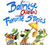 Balinese Children's Favorite Stories (Children's Favorite Stories)