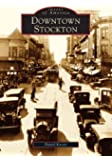 Downtown Stockton   (CA)  (Images of America)
