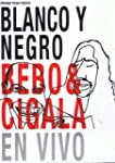 Blanco Y Negro: Bebo & Cigala En Vivo...