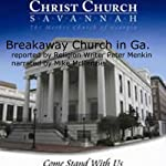 Report on Christ Church, Savannah, GA and its Breakway from the Episcopal Church: A Look at a Property Dispute | Peter Menkin