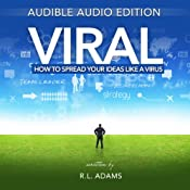 Viral: How to Spread your Ideas like a Virus | [R. L. Adams]