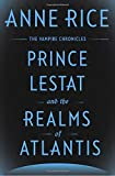 Image of Prince Lestat and the Realms of Atlantis: The Vampire Chronicles