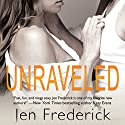 Unraveled: The Woodlands, Book 3 Audiobook by Jen Frederick Narrated by Stella Bloom, Andrew Eiden