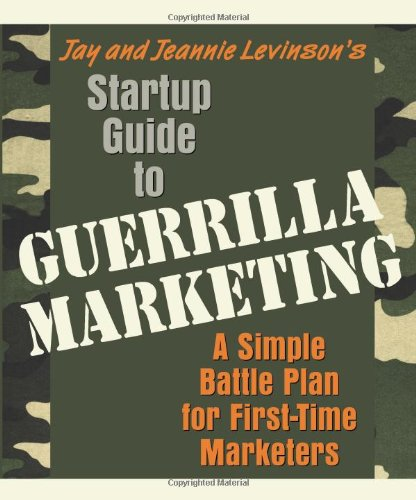 Startup Guide to Guerrilla Marketing: A Simple