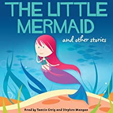 The Little Mermaid and Other Stories Audiobook by Hans Christian Andersen Narrated by Tamsin Greig, Stephen Mangan