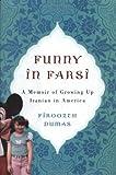 Image of Funny in Farsi: A Memoir of Growing Up Iranian in America