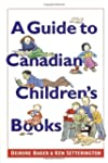 A Guide to Canadian Children's Books...