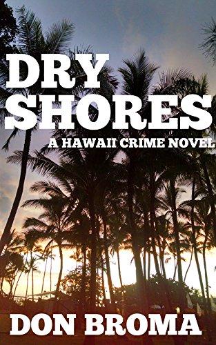 Dry Shores: A Hawaii Crime Novel