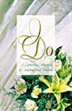 img - for I Do: Speak Now or Forever Hold Your Peace/Once Upon a Dream/Wrong Church, Wrong Wedding/Something Old, Something New (Inspirational Romance Collection) by Veda Boyd Jones, Sally Laity, Loree Lough, Yvonne Lehman (1998) Paperback book / textbook / text book