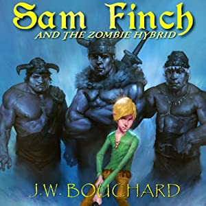 Sam Finch and the Zombie Hybrid: Sam Finch Series, Book 1 | [J. W. Bouchard]