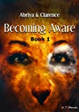 img - for Becoming Aware Book 1 (Abriya & Clarence Series) book / textbook / text book