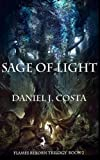 img - for Sage of Light (The Flames Reborn Trilogy) (Volume 2) book / textbook / text book