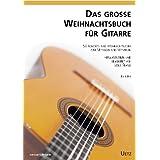 Das Große Weihnachtsbuch für Gitarre. 50 Advents- und Weihnachtslieder zum Mitsingen und Mitspielen von Leslie...