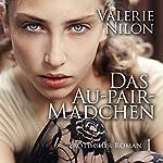 Das Au-pair-Mädchen: Erotische Geheimnisse eines französischen Au-pairs | Valerie Nilon