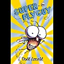 Super Fly Guy! Audiobook by Tedd Arnold Narrated by Skip Hinnant