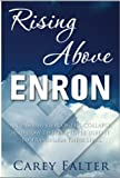 img - for Rising Above Enron: An Insider View of the Collapse and How Twelve People Used it to Transform Their Lives book / textbook / text book