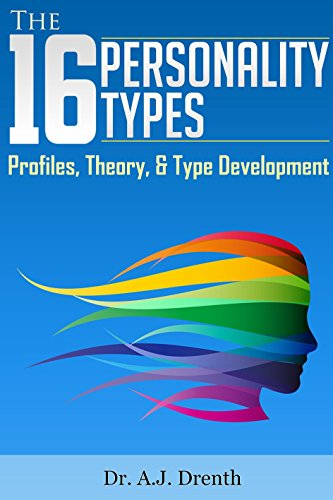 The 16 Personality Types: Profiles, Theory, & Type Development (Aj 16 compare prices)