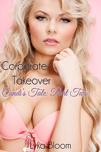 Corporate Takeover Candi's Tale: Part Two (Corrporate Takeover Book 4) (English Edition)