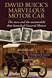 David Buick's Marvelous Motor Car: The Men and the Automobile that Launched General Motors (Updated 2013) (Non-Series)