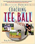 Coaching Tee Ball : The Baffled Paren...