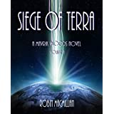 Siege of Terra (The Mavrik Woods Series, Book 1)by Robin MacMillan