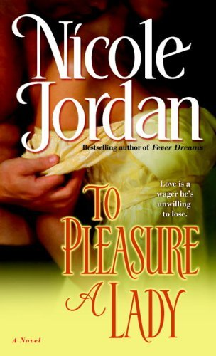 To Pleasure a Lady: A Novel by Nicole Jordan
