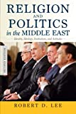 Robert D Lee Religion and Politics in the Middle East