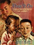 Pass It On: African American Poetry for Children (0590457705) by Wade Hudson