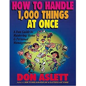 How to Handle 1,000 Things at Once: A Fun Guide to Mastering Home & Personal Management